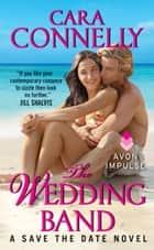 The Wedding Band - A Save the Date Novel eBook by Cara Connelly