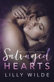 Salvaged Hearts - No Longer Broken Duet, #2 ebook by Lilly Wilde