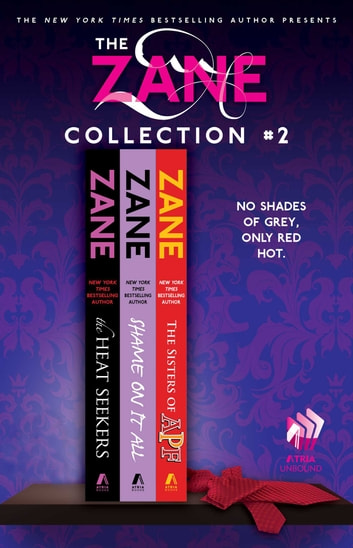 The Zane Collection #2 - The Heat Seekers, Shame on It All, and The Sisters of APF eBook by Zane