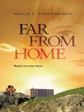 Far From Home: Dr. Grenfell's Little Orphan - Dr. Grenfell's Little Orphan ebook by Nellie P. Strowbridge