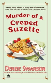 Murder of a Creped Suzette - A Scumble River Mystery ebook by Denise Swanson