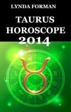 Taurus Horoscope 2014 ebook by Lynda Forman