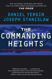 The Commanding Heights - The Battle for the World Economy ebook by Daniel Yergin,Joseph Stanislaw