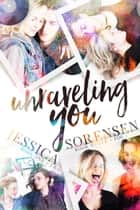 Unraveling You Series: Books 1-4 ebook by Jessica Sorensen