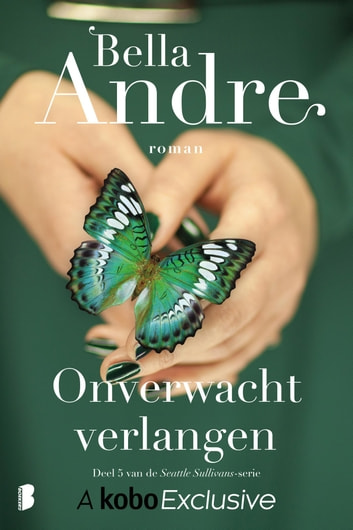 Onverwacht verlangen ebook by Bella Andre