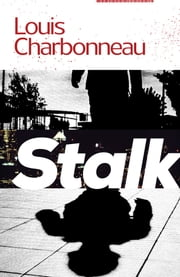 Stalk ebook by Louis Charbonneau