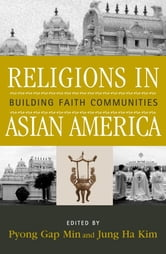 Religions in Asian America - Building Faith Communities ebook by