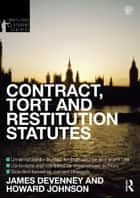 Contract, Tort and Restitution Statutes 2012-2013 ebook by James Devenney, Howard Johnson