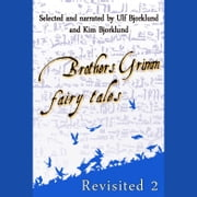 Brothers Grimm Fairy Tales, Revisited (Volume 2) - Volume 2 audiobook by Brothers Grimm