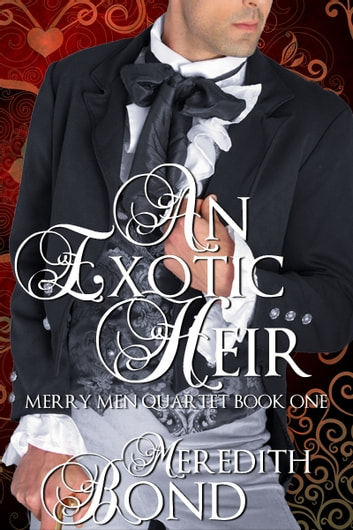 An Exotic Heir - A Traditional Regency Romance ebook by Meredith Bond