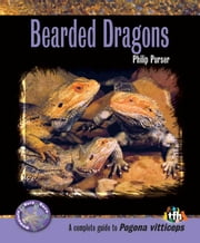 Bearded Dragons (Complete Herp Care) ebook by Philip Purser