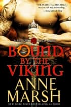 Bound by the Viking - Warriors Unleashed, #3 ebook by Anne Marsh