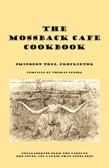 The Mossback Cafe Cookbook ebook by Thomas Fenske