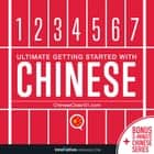 Learn Chinese: Ultimate Getting Started with Chinese 有聲書 by Innovative Language Learning, LLC, ChineseClass101.com