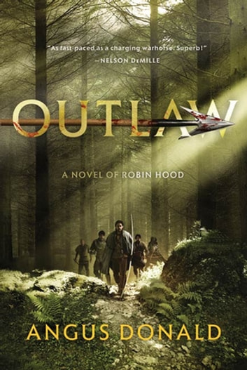 Outlaw - A Novel of Robin Hood ebook by Angus Donald