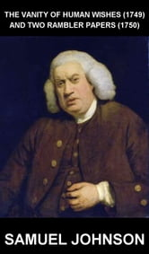 samuel johnson the vanity of human 17052012 the vanity of human wishes (1749) and two rambler papers (1750) - kindle edition by samuel johnson download it once and read it.