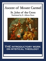 Ascent of Mount Carmel - With linked Table of Contents ebook by St. John Of the Cross
