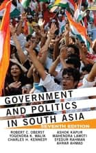 Government and Politics in South Asia ebook by Robert C Oberst, Yogendra K Malik, Charles Kennedy,...