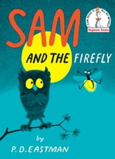 Sam and the Firefly ebook by P.D. Eastman
