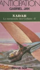 Le surmonde des Gofans (2) - Nadar ebook by Gabriel Jan