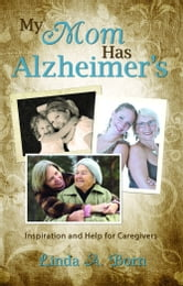 My Mom Has Alzeimer's ebook by Born, Linda