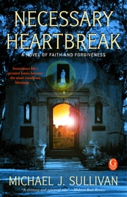 Necessary Heartbreak ebook by Michael J. Sullivan
