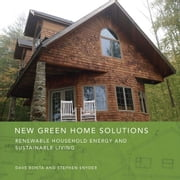 New Green Home Solutions ebook by Stephen Snyder