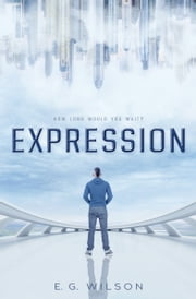 Expression ebook by E.G. Wilson