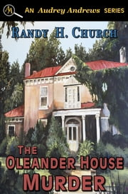 The Oleander House Murder ebook by Randy H. Church