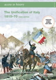 Access to History: The Unification of Italy: Third Edition ebook by Robert Pearce,Andrina Stiles