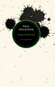 Songs and Sonnets ebook by Paul Muldoon