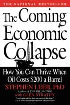 The Coming Economic Collapse ebook by Stephen Leeb,Glen Strathy