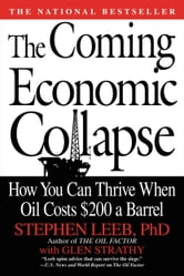 The Coming Economic Collapse - How You Can Thrive When Oil Costs $200 a Barrel ebook by Stephen Leeb,Glen Strathy