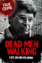 Dead Men Walking: Life on Death Row ebook by Bill Wallace