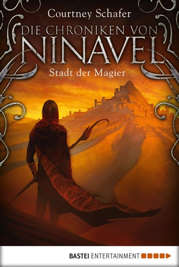 Die Chroniken von Ninavel - Stadt der Magier - Roman ebook by Courtney Schafer