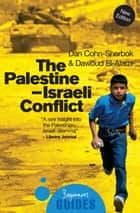 The Palestine-Israeli Conflict - A Beginner's Guide ebook by Dan Cohn-Sherbok, Dawoud El-Alami