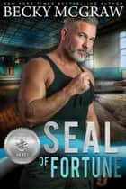 SEAL of Fortune - Silver SEALs, #3 ebook by Becky McGraw, Suspense Sisters