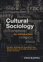 Cultural Sociology - An Introduction ebook by Les Back, Andy Bennett, Laura Desfor Edles,...