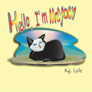 Hello, I'm Meyow ebook by Kg. Lyle