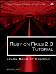Ruby on Rails 2.3 Tutorial - Learn Rails by Example ebook by Michael Hartl