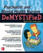 Psychiatric and Mental Health Nursing Demystified ebook by Jim Keogh