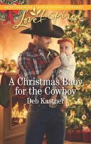 A Christmas Baby for the Cowboy - A Fresh-Start Family Romance ebook by Deb Kastner