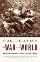 The War of the World ebook by Niall Ferguson