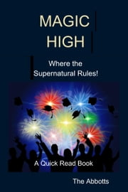 Magic High: Where the Supernatural Rules! - A Quick Read Book ekitaplar by The Abbotts