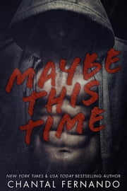 Maybe This Time - Maybe, #1 ebook by Chantal Fernando