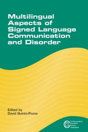 Multilingual Aspects of Signed Language Communication and Disorder ebook by David Quinto-Pozos