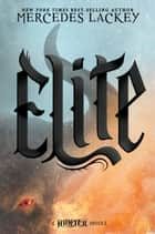 Elite - A Hunter novel ebook de Mercedes Lackey