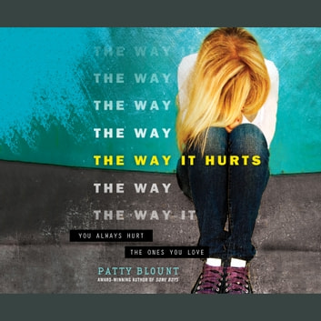 The Way It Hurts audiobook by Patty Blount