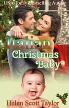 Italian Christmas Baby ebook by Helen Scott Taylor