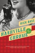 Nashville Chrome ebook by Rick Bass